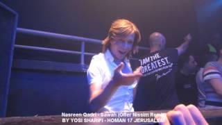 Nasreen Qadri - Sawah (Offer Nissim Remix) - HOMAN 17 JERUSALEM 14.5.13