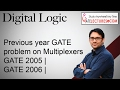 Previous year gate problems on Multiplexers | GATE 2005 | GATE 2006