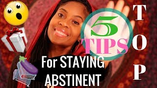 Top 5 Tips for Staying Abstinent