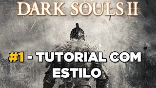Tutorial com estilo - Dark Souls 2 Parte #1 [Sorcerer Gameplay]