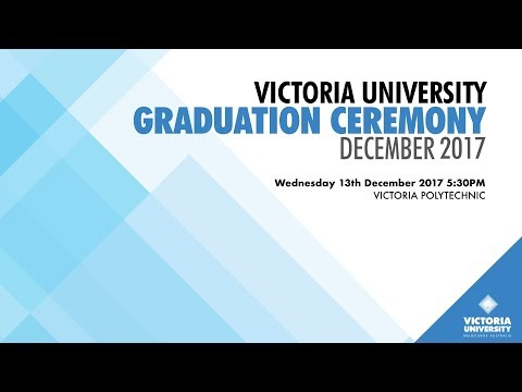 Victoria University, December 2017 Graduation. Ceremony 6