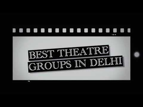 TOP THEATRE GROUPS IN DELHI