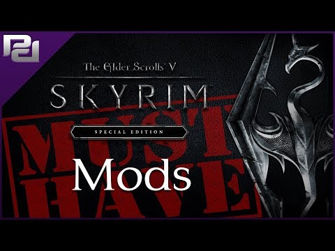 Essential Mods You SHOULD Be Using In Skyrim Special Edition 2017