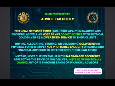 Financial advisor failure - not enough fees and commissions in physical precious metals.