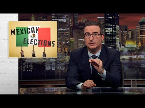 Mexican Elections: Last Week Tonight with John Or HBO