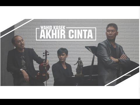 AKHIR CINTA - Wahid Kasek (Official Music Video)
