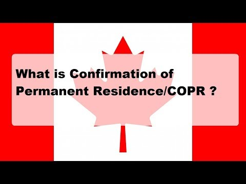 Canada PR: Confirmation Of Permanent Residence (COPR)/ Landing Papers
