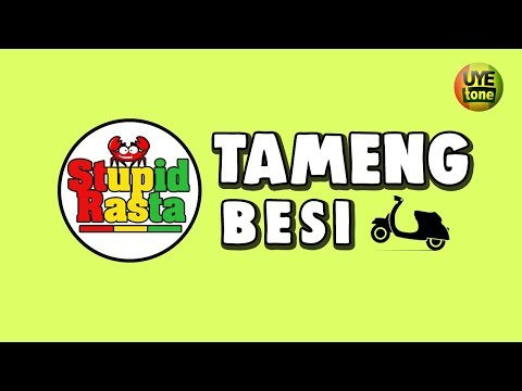 Download Lagu stupid rasta tameng besi mp3