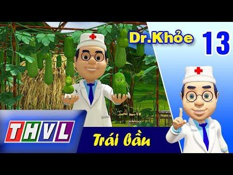 THVL   Dr. Khỏe – Tập 13: Trái bầu
