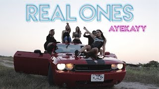 AYE KAYY - Real Ones (2018 Official Music Video)