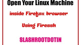 open Your Linux Machine inside Firefox Browser using Firessh Plugin