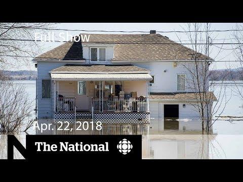 The National for Monday, April 22, 2019  —  Quebec flooding, Sri Lanka Attack, Battling Burnout