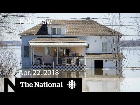 CBC News: The National: The National for Monday, April 22, 2019  —  Quebec flooding, Sri Lanka and battling burnout