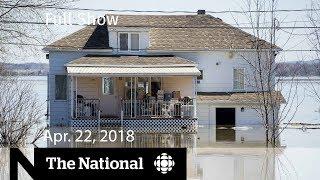 The National for Monday, April 22, 2019  —  Quebec flooding, Sri Lanka and battling burnout