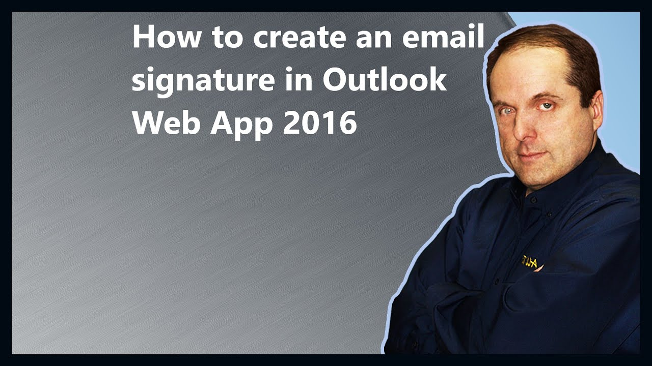 How to create an email signature in Outlook Web App 2016 - YouTube