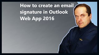 How to create an email signature in Outlook Web App 2016