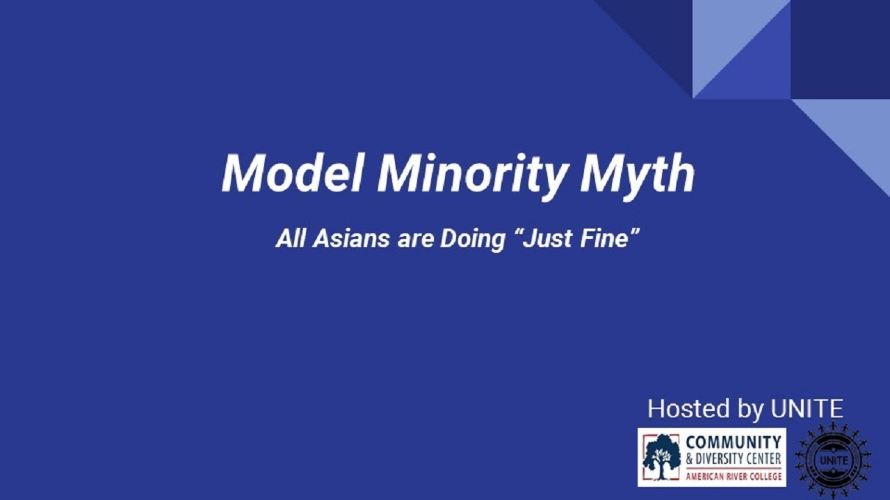 essays on model minority Asian americans as model minorities for 20 years, asian americans have been portrayed by the press and the media as a successful minority asian americans are believed to benefit from astounding achievements in education, rising occupational statuses, increasing income, and are problem-fee in mental health and crime.