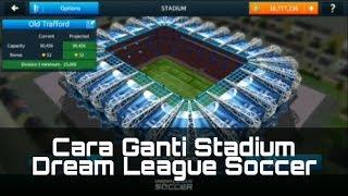 Cara mengganti stadium DLS 18