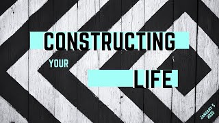 Constructing Your Life | 01.05.2020 | First Service