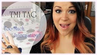 ♡TMI TAG♡ : Too Much Information