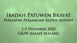 Ibadah Patuwen Brayat Persiapan Perjamuan Kudus Advent 1-5 Desember 2020 GKJW Jemaat Malang