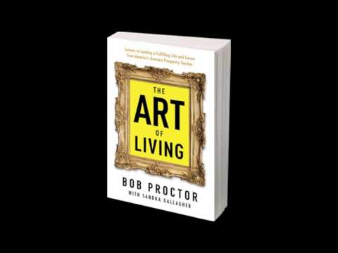 Bob Proctor, Sandra Gallagher - The Art of Living - Chapter 01