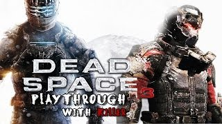 """Dead Space 3 PC Playthrough (Co-Op with Killer) Part One: """"Prologue"""""""