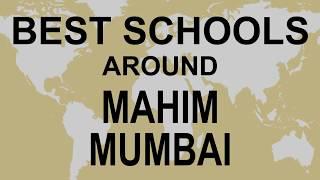 Best Schools around Mahim Mumbai   CBSE, Govt, Private, International   Edu Vision