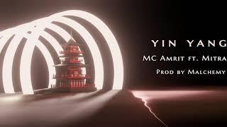 Yin Yang - MC Amrit ft. Mitra (prod. by Malchemy)