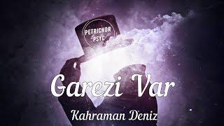 Kahraman Deniz  Garezi Var (Şarkı SözüLyrics) HD
