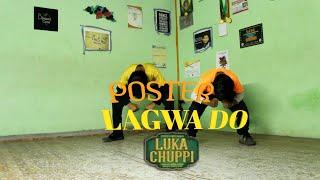 Lukka chupi: Poster Lagwa Do Dance choreography | Be Blessed crew |  prateek  Anubhav, kiran