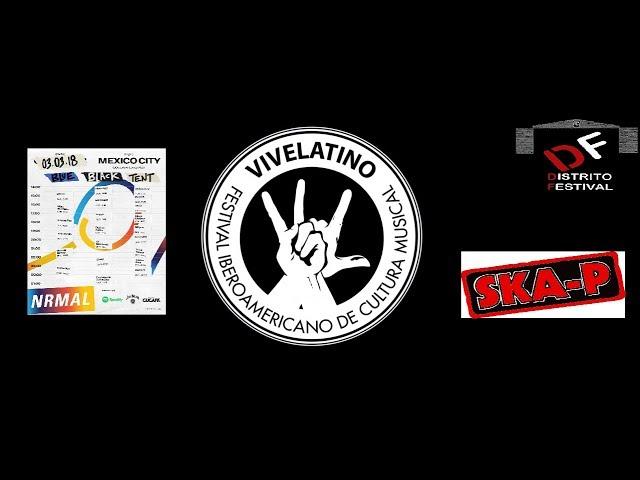 DF/ Noticias: Ska- P regresa 2018Horarios NRMAL 2018,  boletos  Vive latino 2018 #1