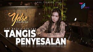 Yelse - Tangis Penyesalan (Official Music Video)