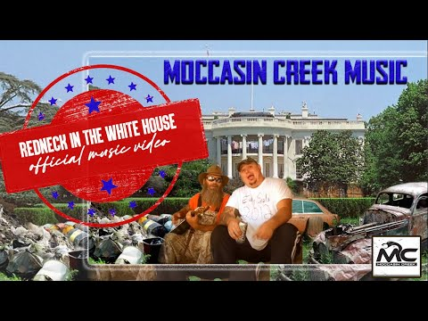 Redneck In The White House - Moccasin Creek