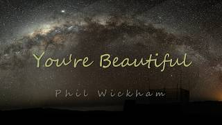 You're Beautiful - Phil Wickham (w/Lyrics)