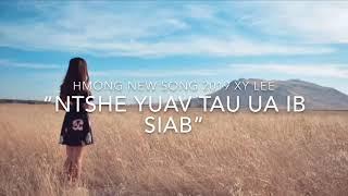 Gambar cover Xy Lee - Ntshe Yuav Tau Ua Ib Siab [ New Song 2019 ]