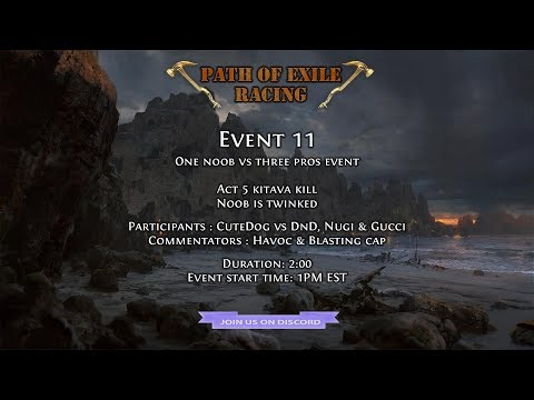 Event 11: 1 Noob vs 3 Pros - Act 5 Kitava Kill