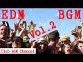 EDM MIX BGM Vol.2 作業用・勉強用 インストでテンション上がる!リラックスしながらの1時間メドレー