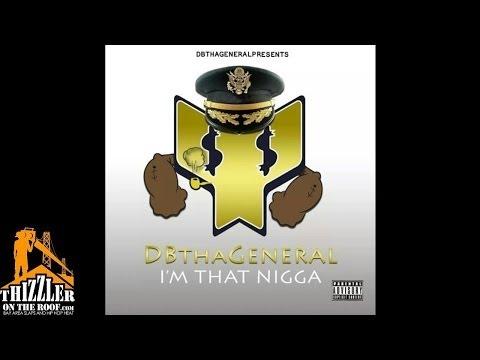 DB Tha General - Im That Nigga [Thizzler.com]