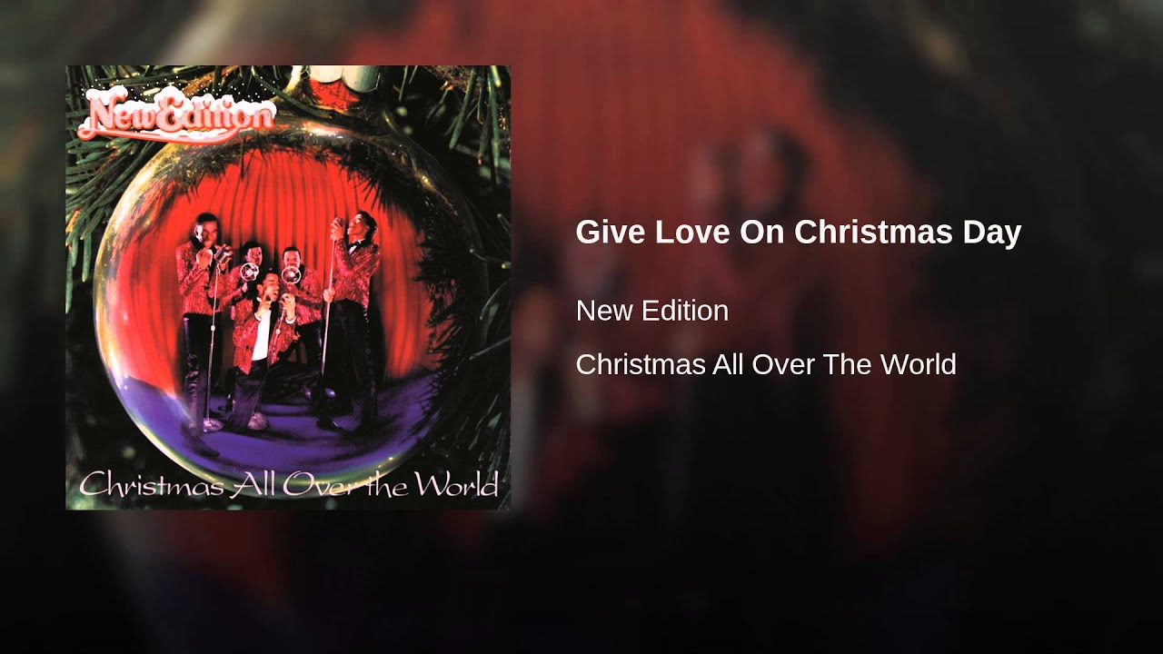 Give Love On Christmas Day.New Edition Give Love On Christmas Day Lyrics Genius Lyrics