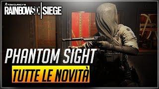 TUTTE LE NOVITA' DI PHANTOM SIGHT IN DETTAGLIO - PATCH NOTES - RAINBOW SIX SIEGE