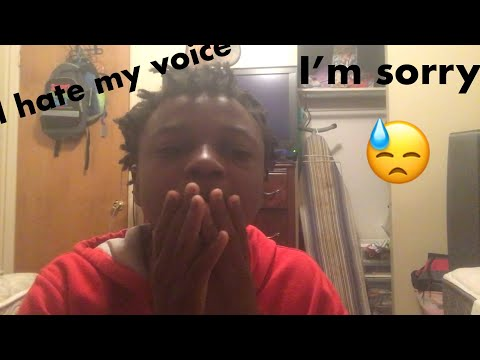 I hate my voice...