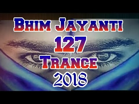 || भिम जयंती १२७ Trance || Full Rada Dialogues - 2018 3D Sound DJ Remix