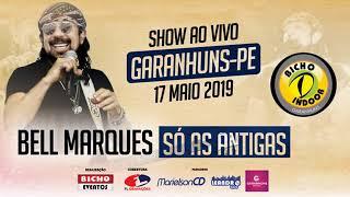 Baixar BELL MARQUES - SÓ AS ANTIGAS - BICHO INDOOR - GARANHUNS-PE - 17-05-2019