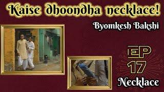 Byomkesh Bakshi: Ep#17 - Necklace Thumb