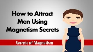 How to Attract Men Using Magnetism Secrets