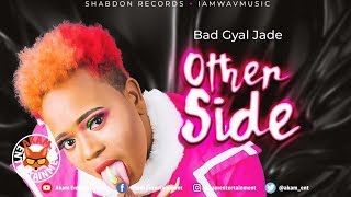 Bad Gyal Jade - Other Side [Sexperience Riddim] September 2019