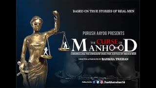 The CURSE Of Manhood | Documentary | False Cases | Women Misusing Laws | Rape | 498A | Barkha Trehan