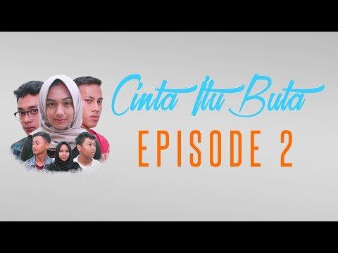 Cinta Itu Buta - Episode #2