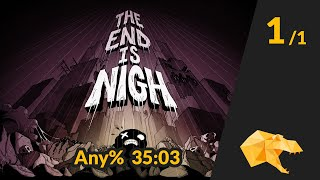 The End is Nigh Any% in 35:03